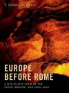 Europe Before Rome: A Site-By-Site Tour of the Stone, Bronze, and Iron Ages - T. Douglas Price