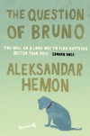 The Question Of Bruno - Aleksandar Hemon