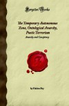 The Temporary Autonomous Zone, Ontological Anarchy, Poetic Terrorism: Anarchy and Conspiracy (Forgotten Books) - Hakim Bey