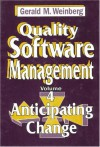 Quality Software Management Vol 4: Anticipating Change - Gerald M. Weinberg