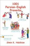 1001 Persian-English Proverbs (English and Farsi Edition) - Simin K. Habibian, Shusha Guppy