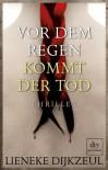 Vor Dem Regen Kommt Der Tod - Lieneke Dijkzeul, Christiane Burkhardt