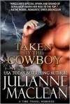 Taken by the Cowboy - Julianne MacLean