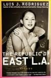 The Republic of East L.A. - Luis J. Rodríguez