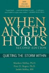 When Anger Hurts: Quieting the Storm Within - Matthew McKay, Judith McKay, Peter D. Rogers