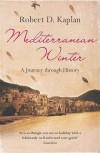 Mediterranean Winter - Robert D. Kaplan