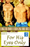 For His Eyes Only - Kim Dare