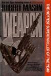 Weapon - Robert Mason