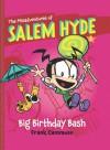 The Misadventures of Salem Hyde: Book Two: Big Birthday Bash: 2 - Frank Cammuso