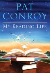 My Reading Life - Pat Conroy