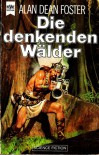 Die denkenden Wälder. Science Fiction-Roman - Alan Dean Foster