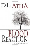 Blood Reaction - D.L. Atha