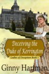 Deceiving the Duke of Kerrington  - Ginny Hartman