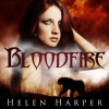 Bloodfire: Blood Destiny, Book 1 - Helen Harper