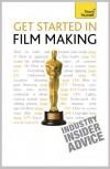 Get Started in Film Making. Tom Holden - Tom Holden