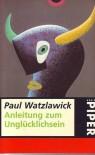 Anleitung zum Unglücklichsein [sy3t] - Paul Watzlawick
