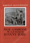Życie codzienne w czasach Joanny d'Arc - Marcelin Defourneaux