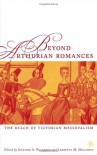Beyond Arthurian Romances: The Reach of Victorian Medievalism - Jennifer Palmgren, Jennifer Palmgren