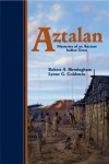 Aztalan: Mysteries of an Ancient Indian Town - Robert A. Birmingham, Lynne Goldstein