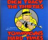 Dick Tracy: The Thirties:  Tommyguns And Hard Times - Chester Gould