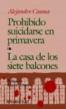 Prohibido suicidarse en primavera / La casa de los siete balcones - Alejandro Casona