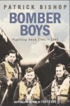Bomber Boys: Fighting Back, 1940 1945 - Patrick Bishop
