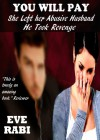 You Will Pay - She Left Her Abusive Husband, He Took Revenge - Eve Rabi
