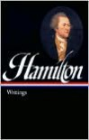 Writings - Alexander Hamilton, Joanne B. Freeman