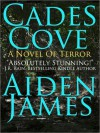 Cades Cove: A Novel of Terror - Aiden James