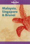 Malaysia, Singapore and Brunei - Chris Rowthorn, Sara Benson, Russell Kerr, Lonely Planet