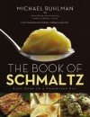 The Book of Schmaltz: Love Song to a Forgotten Fat - Michael Ruhlman
