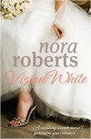 Vision in White (Bride Quartet #1) - Nora Roberts