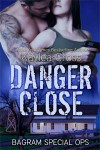 Danger Close - Kaylea Cross