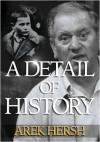 A Detail of History - Arek Hersh