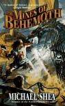 Mines of Behemoth - Michael   Shea