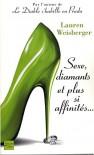 Sexe, diamants et plus si affinités... - Lauren Weisberger