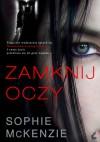 Zamknij oczy - Sophie McKenzie