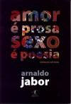 Amor é Prosa, Sexo é Poesia - Arnaldo Jabor