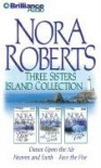 Three Sisters Island: Dance Upon the Air / Heaven and Earth / Face the Fire - Sandra Burr, Nora Roberts