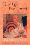 This Life I've Loved: An Autobiography - Isobel Field, Peter   Browning