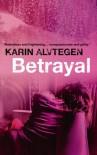 Betrayal - Karin Alvtegen