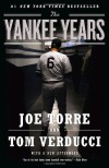 The Yankee Years - Joe Torre, Tom Verducci