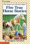 Five True Horse Stories - Margaret Davidson