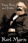 Value, Price and Profit - Karl Marx