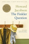 By Howard Jacobson: The Finkler Question: A Novel - -Bloomsbury USA Childrens-