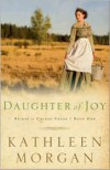 Daughter of Joy (Brides of Culdee Creek Book #1) - Kathleen Morgan