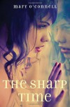 The Sharp Time - Mary  O'Connell