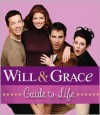 Will & Grace Guide to Life - Running Press