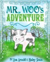 Mr. Woo's Adventure (Mr. Woo's Adventures) - Lisa Arnold, Haley Sloan