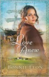 To Love Anew  - Bonnie Leon